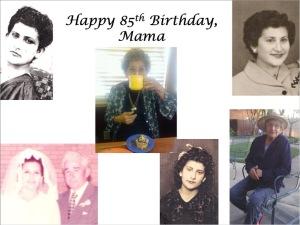 Happy 85th Birthday Mama
